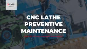 Steps of CNC lathe Machinery Maintenance