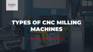 Different types of CNC milling machines