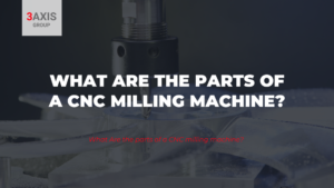 What Are the parts of a CNC milling machine